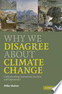 Why We Disagree about Climate Change Book