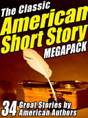 The Classic American Short Story MEGAPACK ® (Volume 1) ebook