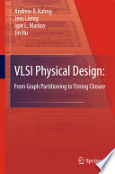 VLSI Physical Design  From Graph Partitioning to Timing Closure