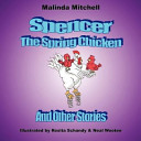 Spencer the Spring Chicken and Other Stories