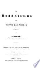 Der Buddhismus nach älteren Pâli-werken dargestellt