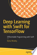 Deep Learning with Swift for TensorFlow