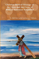 Christian Biblical Strategy Of The Cross And The Cross Of Biblical Nutrition Simplified