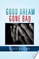 Good Dream Gone Bad