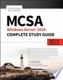 MCSA Windows Server 2016 Complete Study Guide