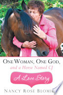 One Woman, One God, and a Horse Named CJ—A Love Story