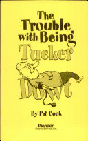 The Trouble with Being Tucker Dowt
