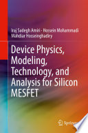 Device Physics  Modeling  Technology  and Analysis for Silicon MESFET