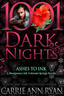 Ashes to Ink  A Montgomery Ink  Colorado Springs Novella