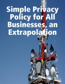 Simple Privacy Policy for All Businesses, an Extrapolation