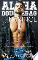 Alpha Douchebag  The Prince