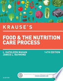 """Krause's Food & the Nutrition Care Process E-Book"" by L. Kathleen Mahan, Janice L Raymond"