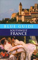 Blue Guide - Southwest France