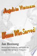 """Angels in Vietnam: Women Who Served"" by Jan Hornung"