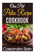 One Pot Paleo Recipe Cookbook Book PDF