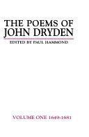 The Poems of John Dryden  Volume One