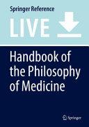 Handbook of the Philosophy of Medicine