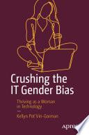 Crushing the IT Gender Bias