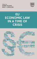 EU Economic Law in a Time of Crisis