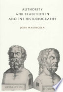Authority and Tradition in Ancient Historiography
