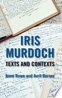 Iris Murdoch Texts And Contexts