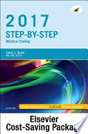 Step-By-Step Medical Coding 2017 Edition - Text, Workbook, 2018 ICD-10-CM for Physicians Professional Edition, 2017 HCPCS Professional Edition and AMA 2017 CPT Professional Edition Package