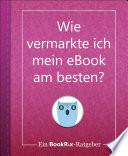 Wie vermarkte ich mein eBook am besten?