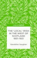 The 'Local' Irish in the West of Scotland 1851-1921 - Página 14