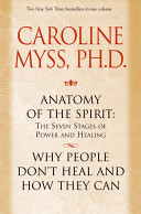 Anatomy of the Spirit and Why People Don't Heal and How They Can