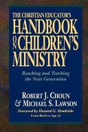The Christian Educator s Handbook on Children s Ministry