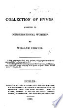 A Collection of Hymns adapted to congregational worship
