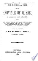 The Municipal Code of the Province of Quebec  as Amended Up to the 1st of July  1881 Book