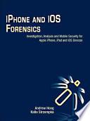 «Forensics iPhone et iOS: enquête, analyse et sécurité mobile pour les appareils Apple iPhone, iPad et iOS» par Andrew Hoog, Katie Strzempka