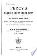 Percy's Reliques of ancient English poetry nach der ersten ausgabe von 1765 mit den varianten der späteren originalausgaben hrsg. und mit einleitung und registern versehen