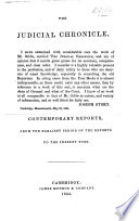 The Judicial Chronicle  Being a List of the Judges of the Courts of Common Law and Chancery  in England an America  and of the Contemporary Reports  from the Earliest Period     to the Present Time