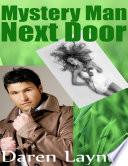Mystery Man Next Door