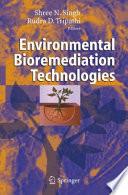 """Environmental Bioremediation Technologies"" by S.N. Singh, R. D. Tripathi"
