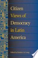 Citizen Views of Democracy in Latin America