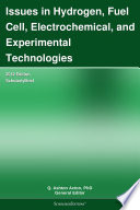 Issues in Hydrogen  Fuel Cell  Electrochemical  and Experimental Technologies  2012 Edition