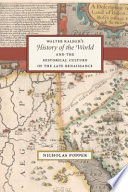 Walter Ralegh s  History of the World  and the Historical Culture of the Late Renaissance