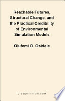 Reachable Futures  Structural Change  and the Practical Credibility of Environmental Simulation Models