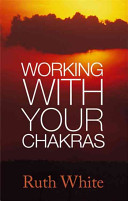 Working with Your Chakras