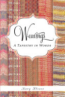 Weavings: A Tapestry in Words