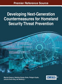 Developing Next-Generation Countermeasures for Homeland Security Threat Prevention