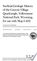 Surficial Geologic History of the Canyon Village Quadrangle  Yellowstone National Park  Wyoming