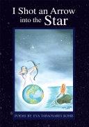 I Shot an Arrow into the Star ebook