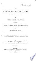 The American Slave Code in Theory and Practice ... Second Edition