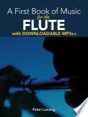 A First Book Of Music For The Flute With Downloadable Mp3s Book PDF