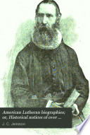 American Lutheran Biographies; Or, Historical Notices of Over Three Hundred & Fifty Leading Men of the American Lutheran Church ...