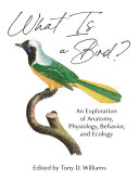 link to What is a bird? : an exploration of anatomy, physiology, behavior, and ecology in the TCC library catalog